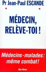 Médecin, relève-toi !