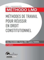 Méthodes de travail pour réussir en droit constitutionnel. 2e édition