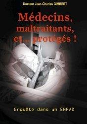 Médecins, maltraitants, et... protégés !