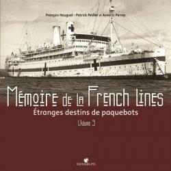 Mémoire de la French Lines. Tome 3, étrange destins de paquebot