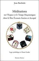 Méditations sur l'espace et le temps maçonniques dans le rite écossais ancien et accepté