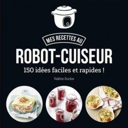 Mes recettes au robot-cuiseur
