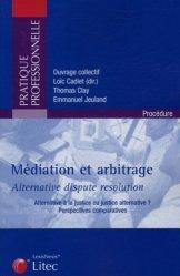 Médiation & arbitrage, Alternative dispute résolution. Alternative à la justice ou justice alternative ? Perspectives comparatives