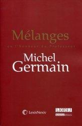Mélanges en l'honneur du Professeur Michel Germain