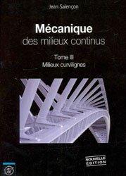 Mécanique des milieux continus - tome 3 : Milieux curvilignes