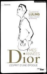 Mes années Dior. L'esprit d'une époque