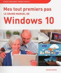 Mes tout premiers pas - Le grand manuel de Windows 10