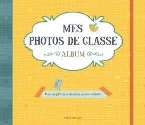 Mes photos de classe album jaune. Pour les photos collectives et individuelles