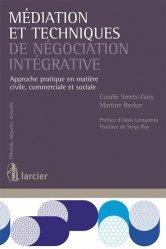 Médiation et techniques de négociation intégrative. Approche pratique en matière civile, commerciale et sociale
