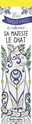 Mes marque-pages à colorier : sa majesté le chat