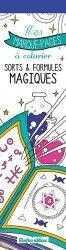 Mes marque-pages à colorier : Sorts et formules magiques