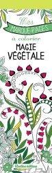 Mes marque-pages à colorier : Magie végétale