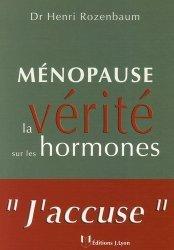 Ménopause. La vérité sur les hormones