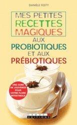 Mes petites recettes magiques aux probiotiques et aux prébiotiques