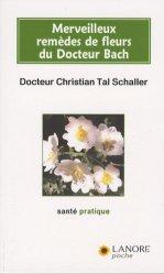 Merveilleux remèdes de fleurs du Docteur Bach. Guide pratique