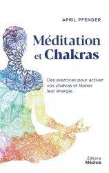 Méditation et chakras - Des exercices pour activer vos chakras et libérer leur énergie