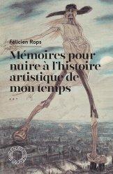 Mémoires pour nuire à l'histoire artistique de mon temps & autres feuilles volantes