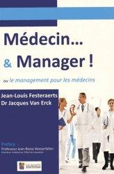 Médecin...& manager ou le management pour les médecins