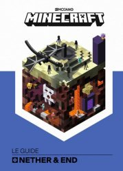 Minecraft, le guide Nether & Ender