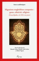 Migrations maghrébines comparées : genre, ethnicité et religions (France-Québec, de 1945 à nos jours)