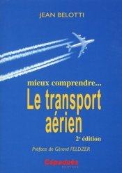 Mieux comprendre... le transport aerien. 2e édition