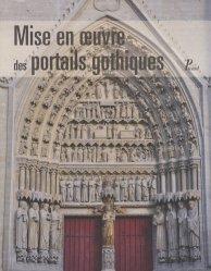 Mise en oeuvre des portails gothiques. Architecture et sculpture