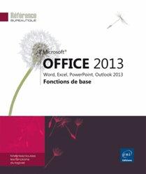 Microsoft Office 2013 / Word, Excel, PowerPoint et Outlook 2013 : fonctions de base