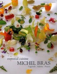 Michel Bras Essential Cuisine . Laguiole, Aubrac, France, édition en langue anglaise