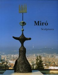 Miro. Catalogue raisonné Sculptures 1928-1982