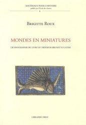 Mondes en miniatures. L'iconographie du Livre du trésor de Brunetto Latini