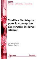 Modèles électriques pour la conception des circuits intégrés silicium