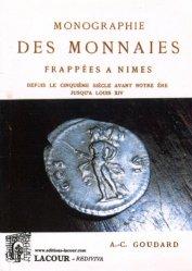 Monographie des monnaies frappées à Nîmes depuis le cinquième siècle avant notre ère jusqu'à Louis XIV