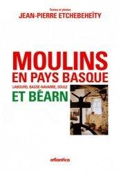 Moulins en pays basque et Béarn