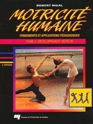 Motricité humaine : fondements et applications pédagogiques - Tome 2