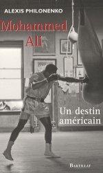 Mohammed Ali. Un destin américain