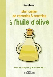 Mon cahier de remèdes et recettes à l'huile d'olive
