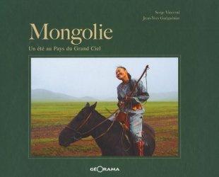 Mongolie. Un été au Pays du Grand Ciel