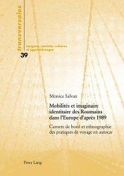 Mobilité et imaginaire identitaire des Roumains dans l'Europe d'après 1989