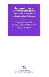 Modernismes et anthropophagies. Connexions artistiques et esthétiques Brésil-Europe