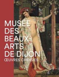 Musée des Beaux-Arts de Dijon. Oeuvres choisies