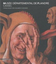 Musée départemental de Flandre / Cassel. Catalogue des oeuvres choisies