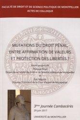 Mutation du droit pénal, entre affirmation de valeurs et protection des libertés ? Colloque du 29 juin 2017