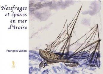 Naufrages et épaves en mer d'Iroise