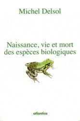 Naissance, vie et mort des espèces biologiques