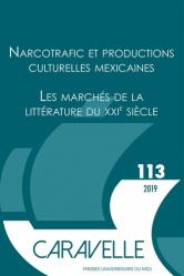 Narcotrafic et productions culturelles mexicaines ; Les marchés de la littérature du XXIe siècle