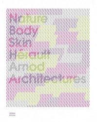 Nature body skin. Architectures by Hérault Arnod, Edition bilingue français-anglais