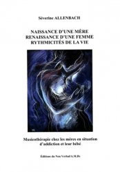 Naissance d'une mère, Renaissance d'une femme, Rythmicités de la vie