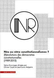 Néo ou rétro constitutionnalismes ? (R)évolutions des démocraties constitutionnelles (1989-2015). Coffret en 6 volumes