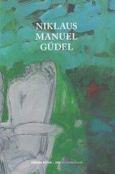 Niklaus Manuel Güdel. Mémoire, souvenir, histoire, Edition bilingue français-allemand