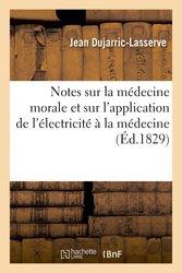 Notes sur la médecine morale et sur l'application de l'électricité à la médecine